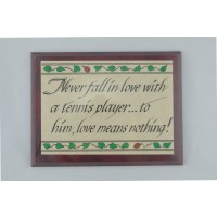 "Wood Plaque ""Love Mean's Nothing"""